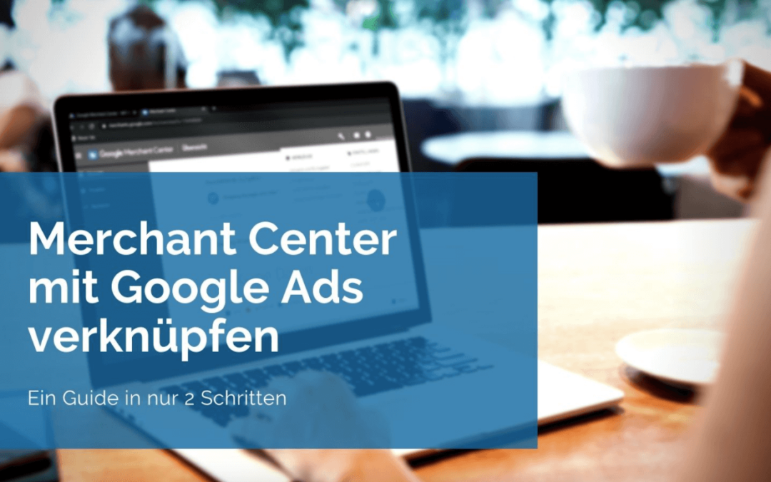 Google Merchant Center mit Google Ads verbinden