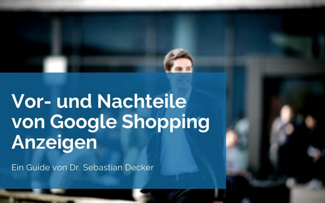 Google Shopping Vor und Nachteile